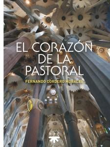 El corazon de la pastoral de PPC Fernando Cordero