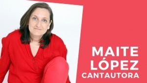 MAITE LOPEZ CANTAUTORA